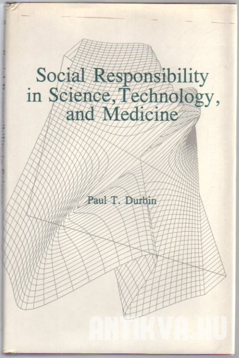 Social Responsibility in Science, Technology, and Medicine