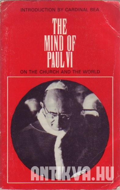 The mind of Paul VI. On the Church and the World