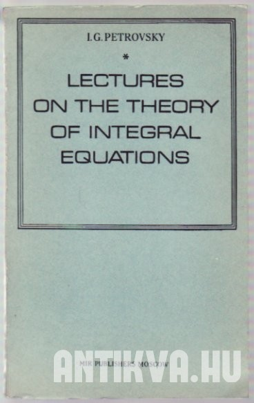 Lectures on the Theory of Integral Equations