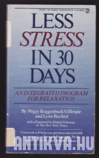 Less Stress in 30 Days. An Integrated Program for Relaxation