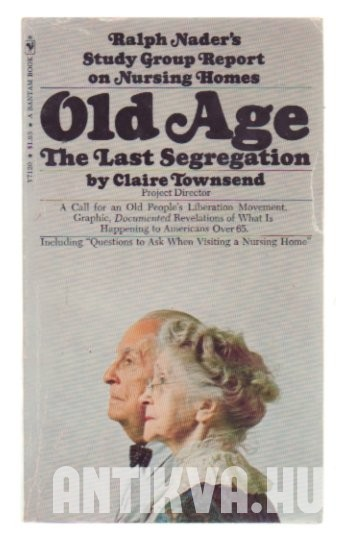 Old Age. The Last Segregation