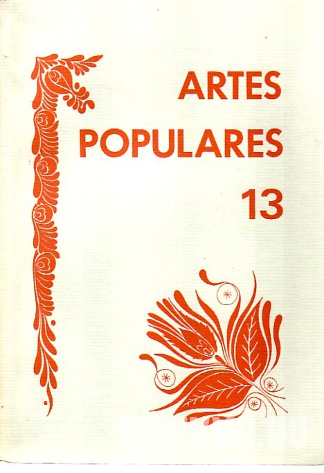 Artes Populares 13. Yearbook of the Department of Folklore. A Folklore Tanszék Évkönyve.