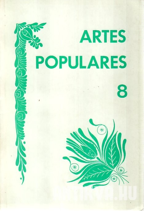 Artes Populares 8. Yearbook of the Department of Folklore. A Folklore Tanszék Évkönyve