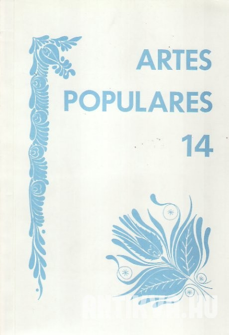 Artes Populares 14. Yearbook of the Department of Folklore. A Folklore Tanszék Évkönyve