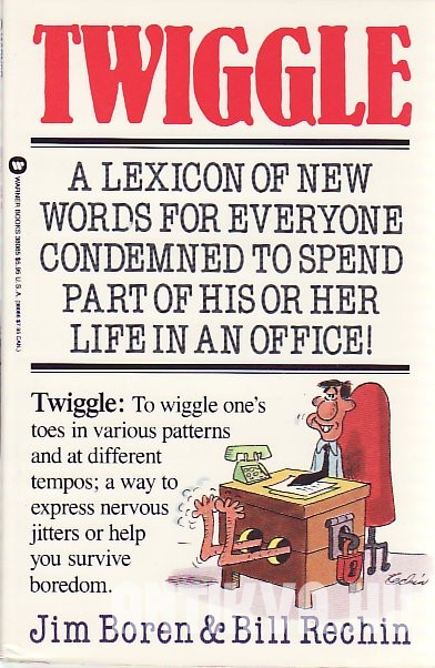 Twiggle. A Lexicon of New Word for Everyone Condemned to Spend Part of his or her Life en an Office!