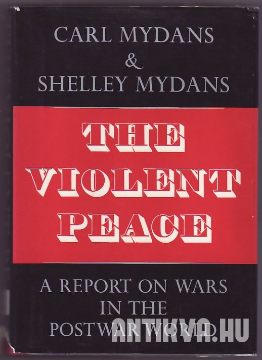The Violent Peace. Report on Wars in the Postwar World