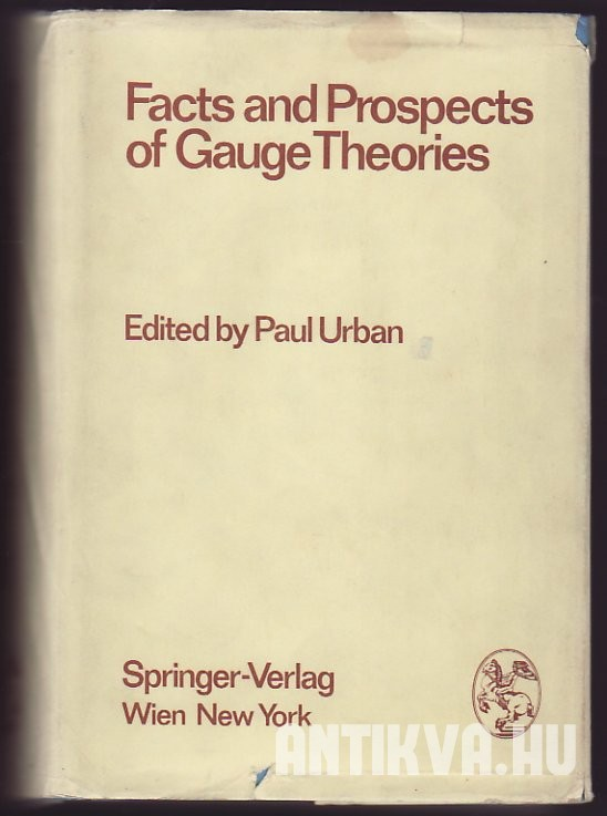 Facts and Prospects of Gauge Theories