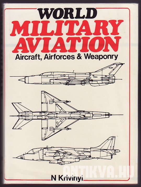 World Military Aviation: Aircraft, Air Forces, Weaponry