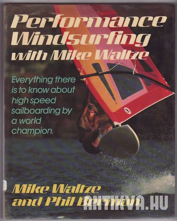 Performance Windsurfing with Mike Waltze