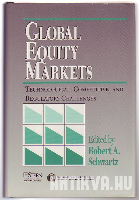Global Equity Markets: Technological, Competitive, and Regulatory Challenges