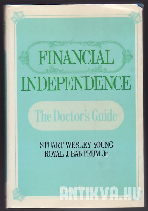 Financial Independence. The Doctor's Guide
