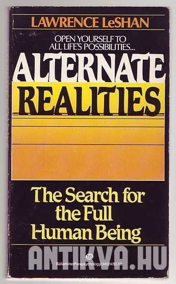 Alternate Realities. The Search for the Full Human Being
