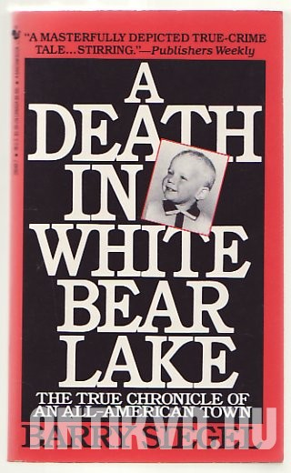 A Death in White Bear Lake. The True Chronicle of an All-American Town