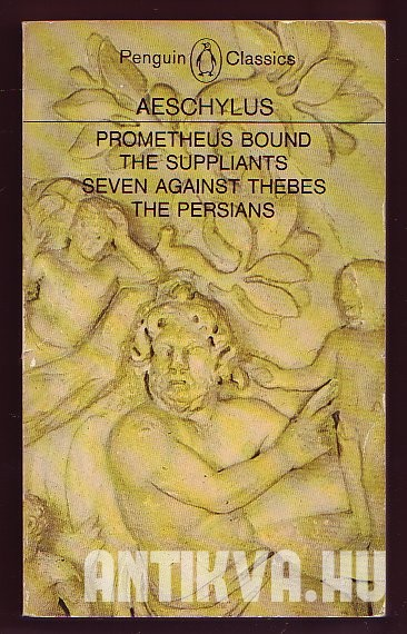 Prometheus Bound, The Suppliants, Seven Against Thebes, The Persians
