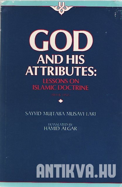 God and His Attributes: Lessons on Islamic Doctrine