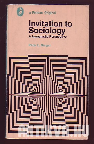 Invitation to Sociology. A Humanistic Perspective