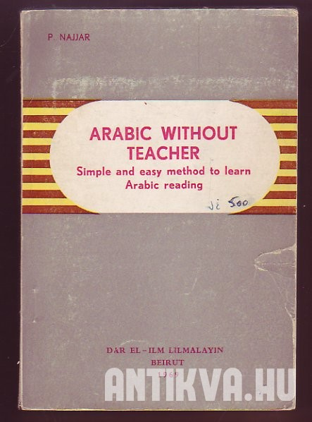 Arabic without teacher: Simple and easy method to learn Arabic Reading