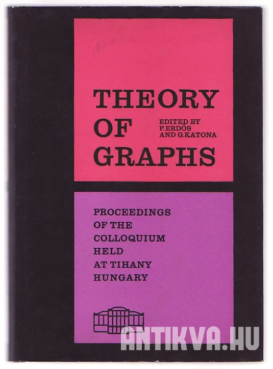 Theory of Graphs. Proceedings of the Colloquium Held at Tihany, Hungary, September, 1966