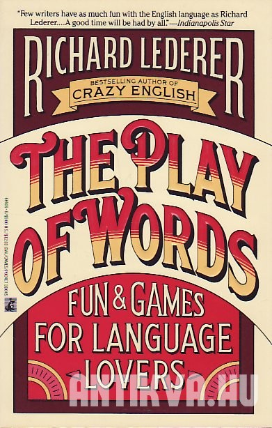 The Play of Words. Fun and Games for Language Lovers
