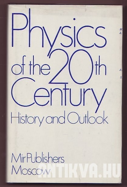 Physics of the 20th Century. History and Outlook