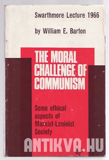 The Moral Challenge of Communism. Some ethical aspects of Marxist-Leninist Society