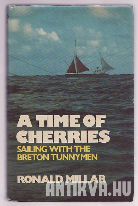A Time of Cherries. Sailing wiht the Breton Tunnymen