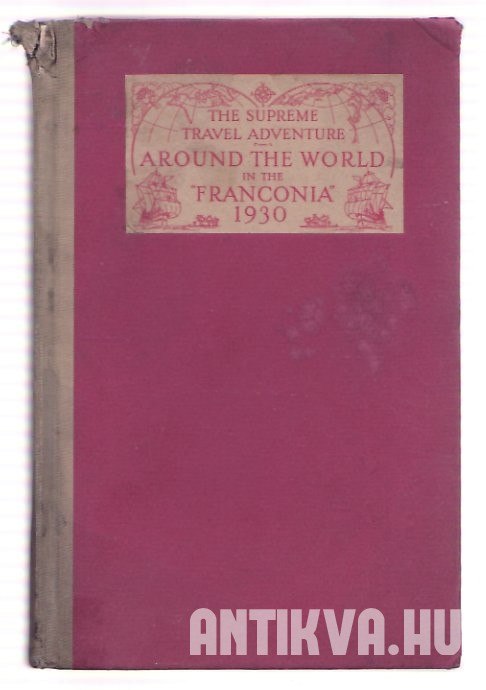 Around the World in the Franconia 1930, Sailing from New York January 11th, Returning May 29th
