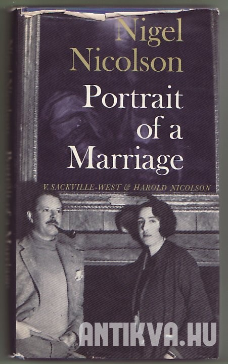 Portrait of a Marriage. V. Sackville-West and Harold Nicolson