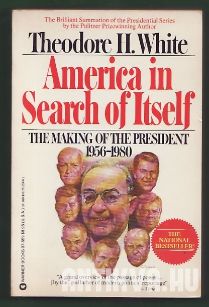 America in Search of Itself. The Making of the President 1956-1980