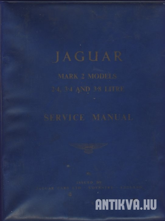 Section a General Information. Jaguar Mark 2 Models. 2.4, 3.4 and 3.8 litre