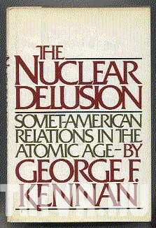 The Nuclear Delusion. Soviet-American Relations in the Atomic Age
