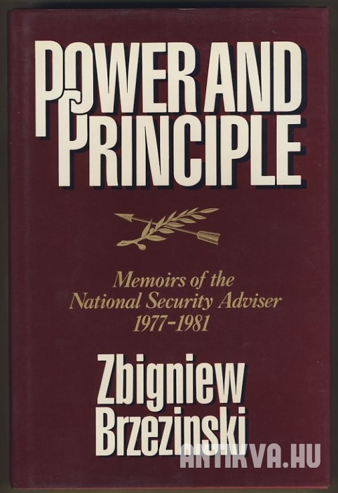 Power and Principle. Memoirs of the National Security Adviser 1977-1981