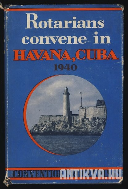 Proceedings Thirty-First Annual Convention of Rotary International. Havana, Cuba