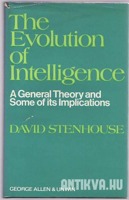 The Evolution of Intelligence. A General Theory and Some of Its Implications