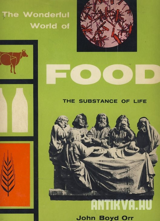 The Wonderful World of Food. The Subtance of Life