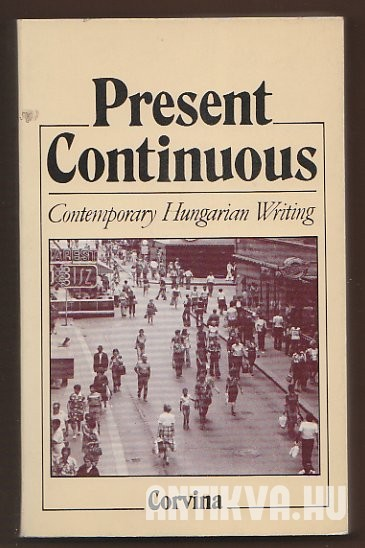 Present Continuous. Contemporary Hungarian Writing