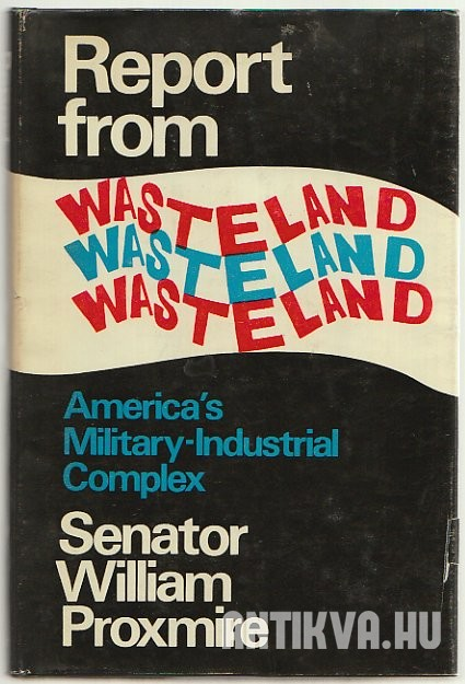 Report from Wasteland. America's Military-Industrial Complex