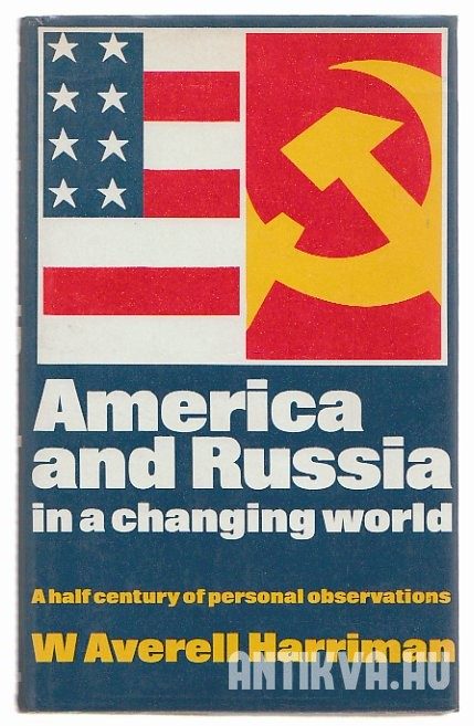 America and Russia in a Changing World. A Half Century of Personal Observation