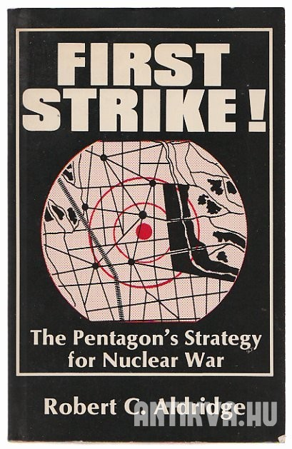 First Strike! The Pentagon's Strategy for Nuclear War