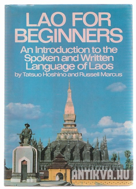 Lao for Begginers. An Introduction to the Spoken and Written Language of Laos