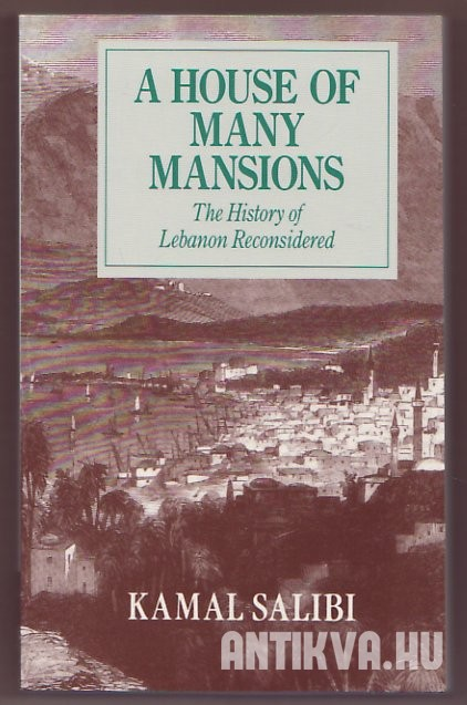 A House of Many Mansions. The History of Lebanon Reconsidered