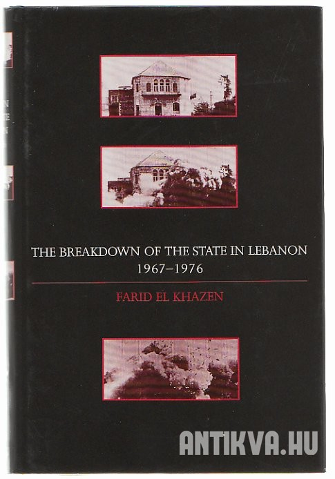 The Breakdown of the State in Lebanon 1967-1976