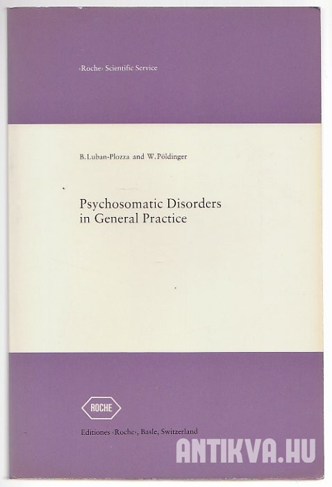 Psychosomatic Disorders in General Practice. Theory and Experience