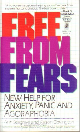 Free From Fears. New Help For Anxiety, Panic and Agoraphobia