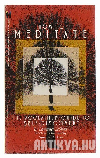 How to Meditate. A Guide to Self-Discovery