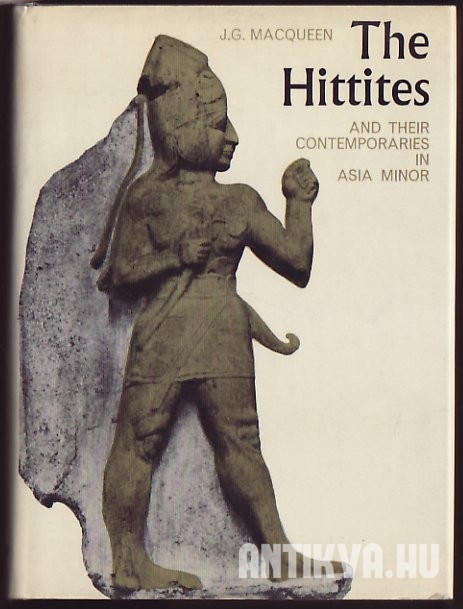 The Hittites and Their Contemporaries in Asia Minor