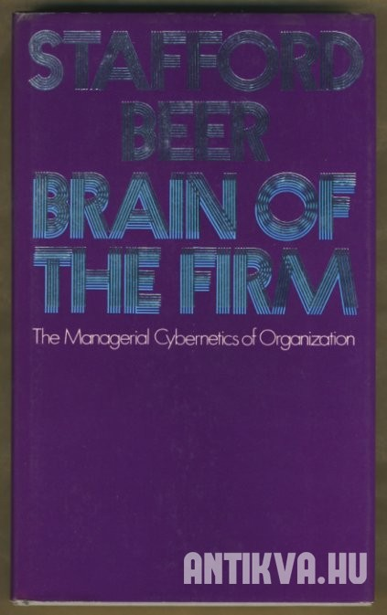 Brain of the Firm. The Managerial Cybernetics of Organization