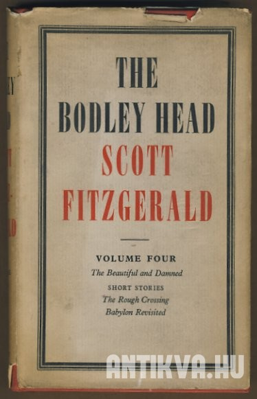 The Bodley Head. Vol. IV. The Beautiful and Damned and Two Short Stories