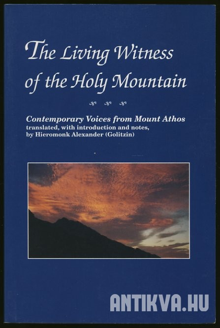 Living Witness of the Holy Mountain Contemporary Voices from Mount Athos