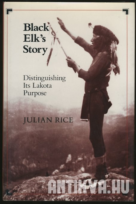 Black Elk's Story. Distinguishing Its Lakota Purpose